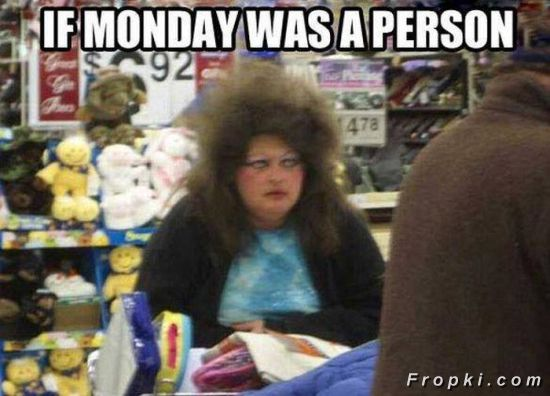 Your Case of the Mondays Looks Severe